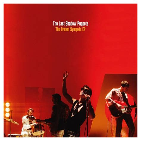 The Last Shadow Puppets   'The Dream Synopsis EP'   2016