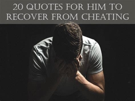 20 Quotes for him To Recover from Cheating